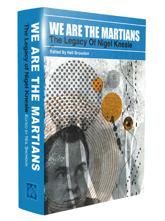 We Are The Martians: The Legacy of Nigel Kneale [hardcover] edited by Neil Snowdon